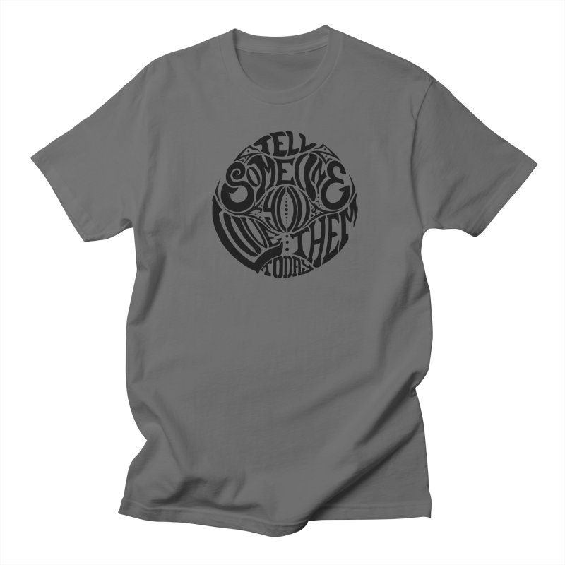 Tell Someone You Love Them Today (Black) Women's Unisex T-Shirt by StencilActiv's Shop