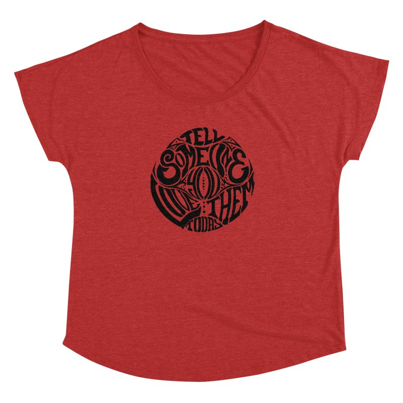 Tell Someone You Love Them Today (Black) Women's Dolman by StencilActiv's Shop