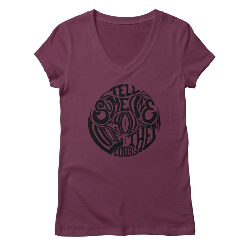 Tell Someone You Love Them Today (Black) Women's V-Neck by StencilActiv's Shop