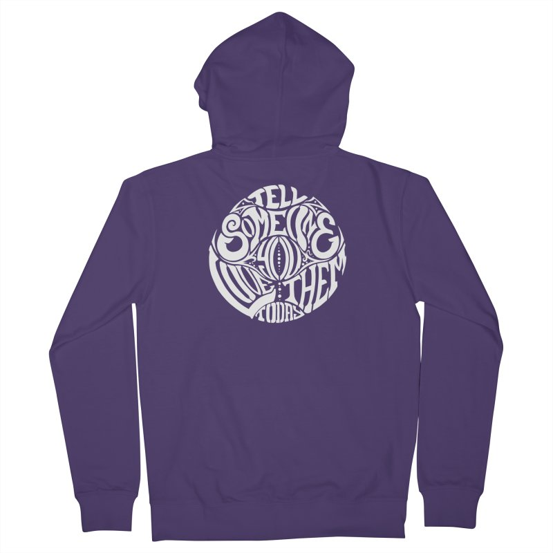 Tell Someone You Love Them Today (White) Women's Zip-Up Hoody by StencilActiv's Shop