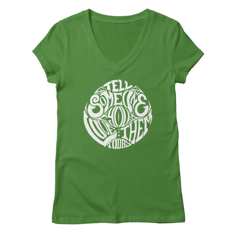 Tell Someone You Love Them Today (White) Women's V-Neck by StencilActiv's Shop