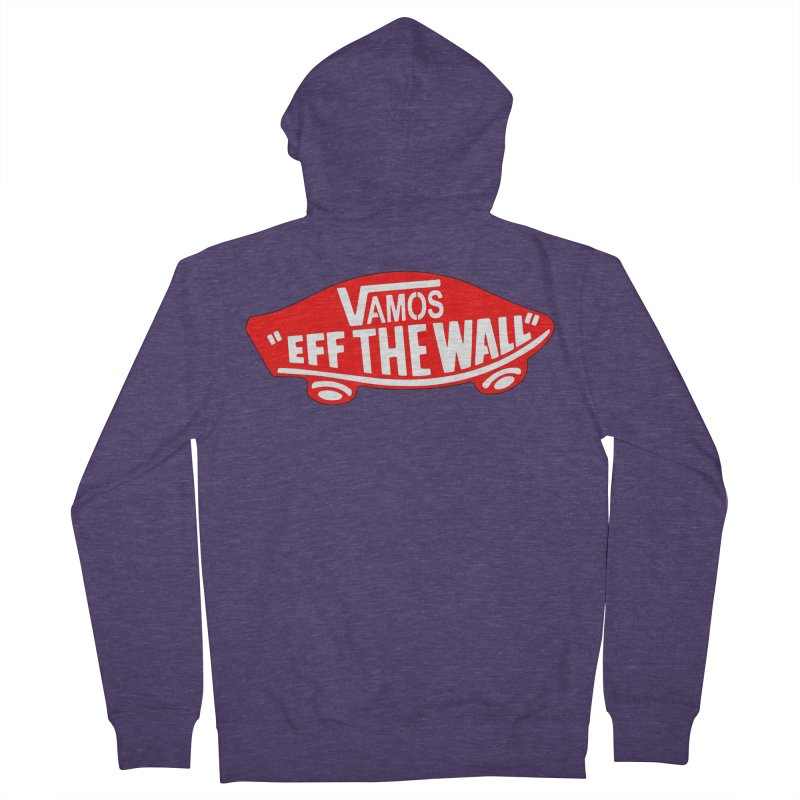 Vamos (let's go!) - F**K the Wall!!! Men's Zip-Up Hoody by StencilActiv's Shop