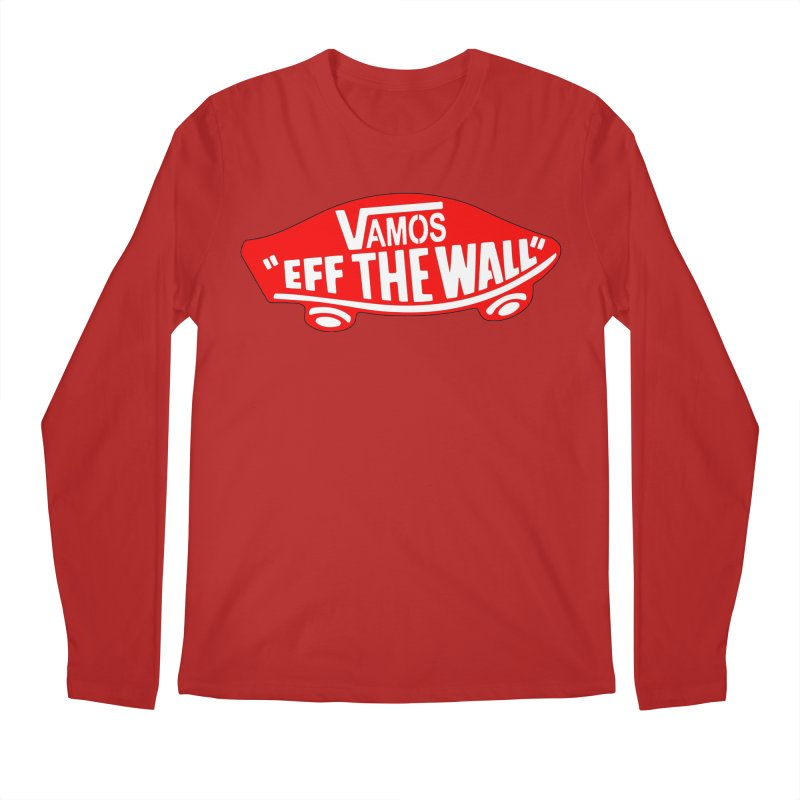 Vamos (let's go!) - F**K the Wall!!! Men's Longsleeve T-Shirt by StencilActiv's Shop