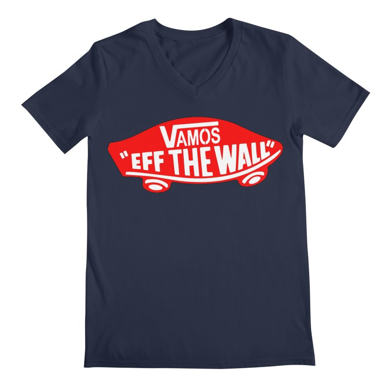 Vamos (let's go!) - F**K the Wall!!! Men's V-Neck by StencilActiv's Shop