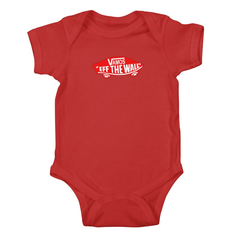 Vamos (let's go!) - F**K the Wall!!! Kids Baby Bodysuit by StencilActiv's Shop