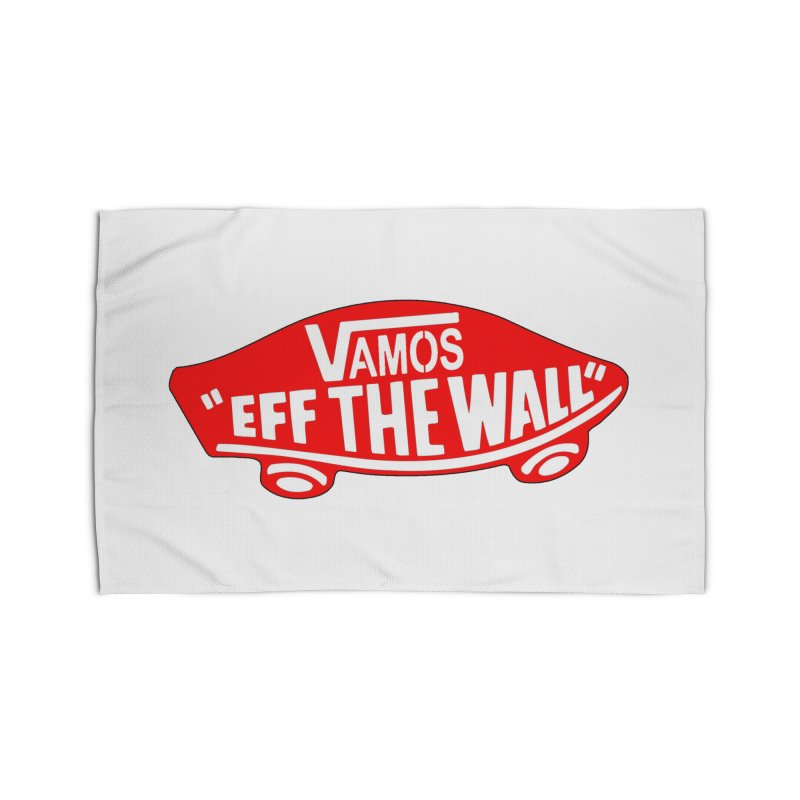 Vamos (let's go!) - F**K the Wall!!! Home Rug by StencilActiv's Shop