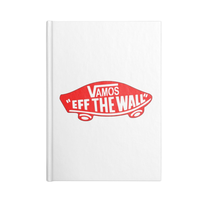 Vamos (let's go!) - F**K the Wall!!! Accessories Notebook by StencilActiv's Shop