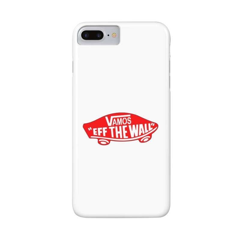 Vamos (let's go!) - F**K the Wall!!! Accessories Phone Case by StencilActiv's Shop