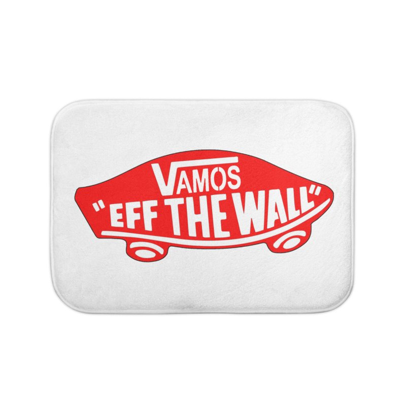 Vamos (let's go!) - F**K the Wall!!! Home Bath Mat by StencilActiv's Shop