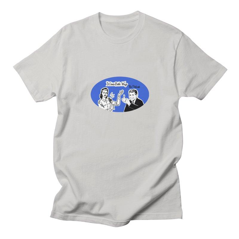 It Goes Both Ways The Podcast logo Men's T-Shirt by It Goes Both Ways the Podcast