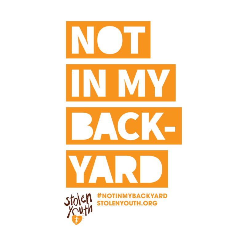 #NOTINMYBACKYARD   by StolenYouth's Artist Shop