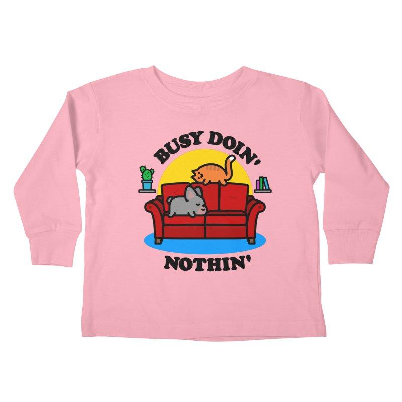 Busy Doin' Nothin' Kids Toddler Longsleeve T-Shirt by StudioDelme