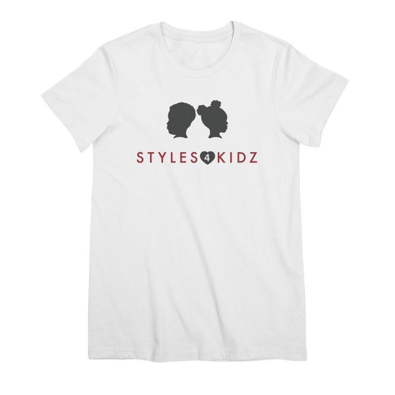 Styles 4 Kidz - White Women's Premium T-Shirt by STYLES 4 KIDZ, NFP