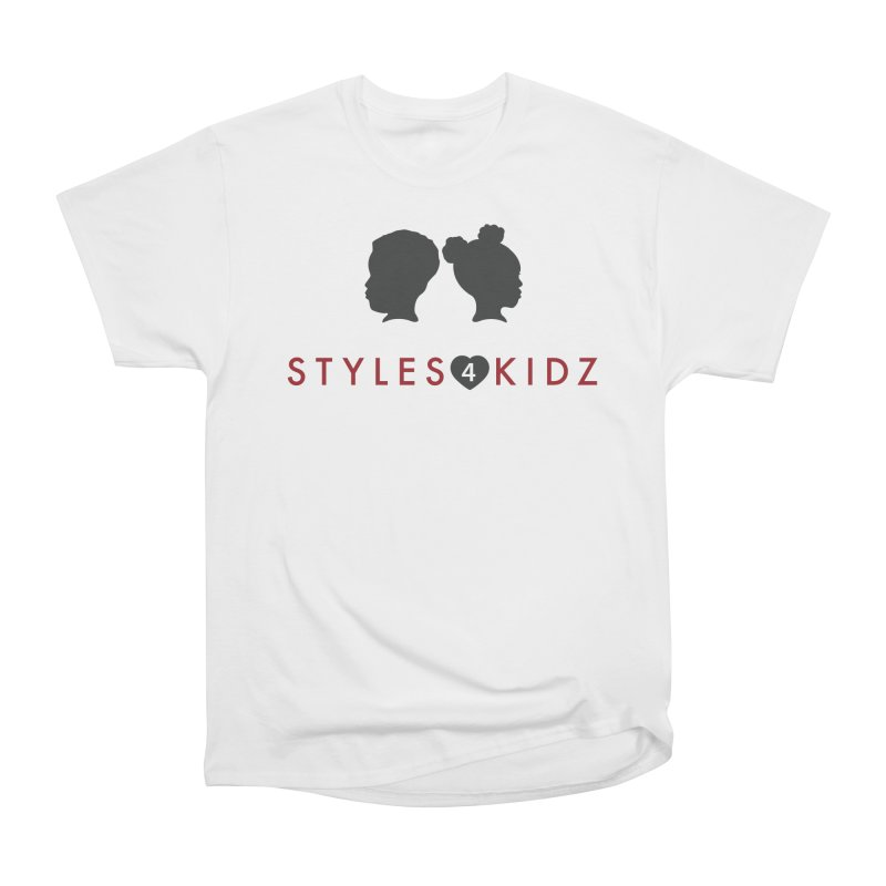 Styles 4 Kidz - White Women's Heavyweight Unisex T-Shirt by STYLES 4 KIDZ, NFP