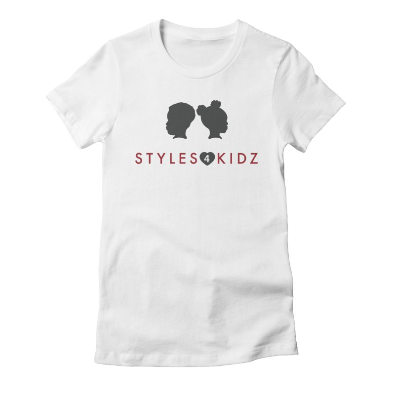 Styles 4 Kidz - White Women's Fitted T-Shirt by STYLES 4 KIDZ, NFP
