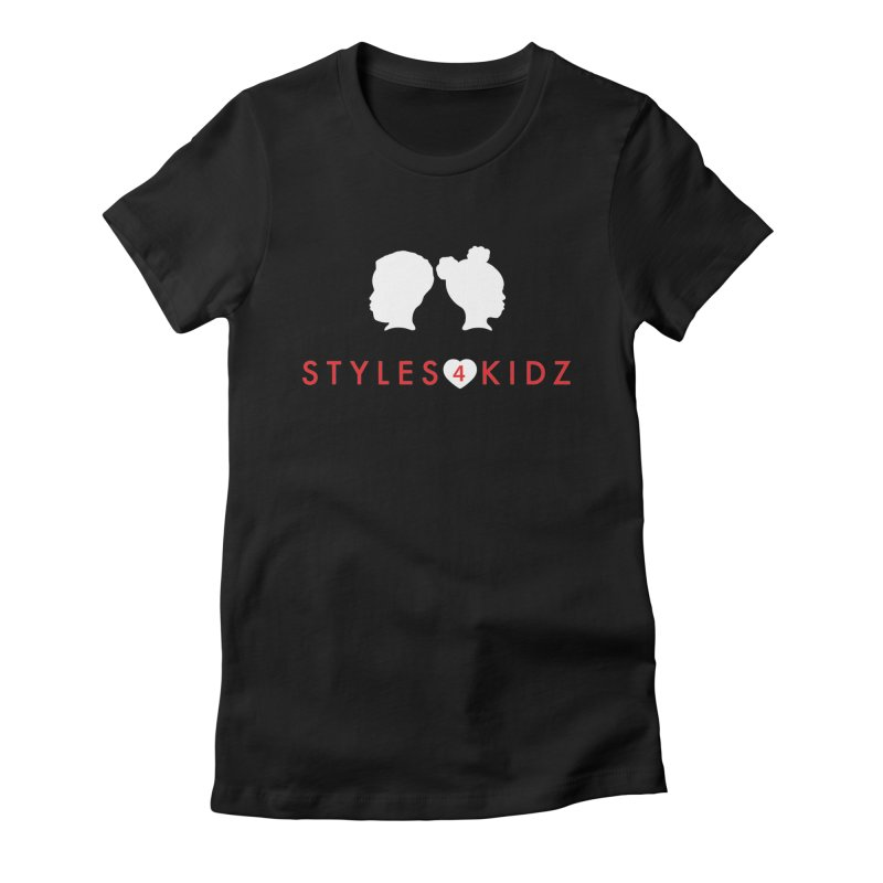 Styles 4 Kidz - Black Women's Fitted T-Shirt by STYLES 4 KIDZ, NFP