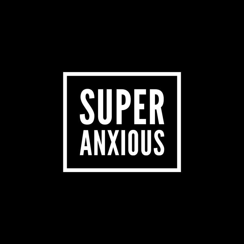 Super Anxious by Super Normal Shop