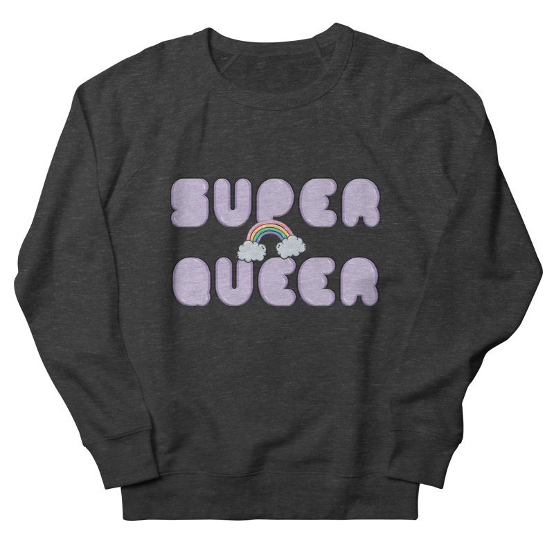 Super Queer Women's French Terry Sweatshirt by Super Normal Shop