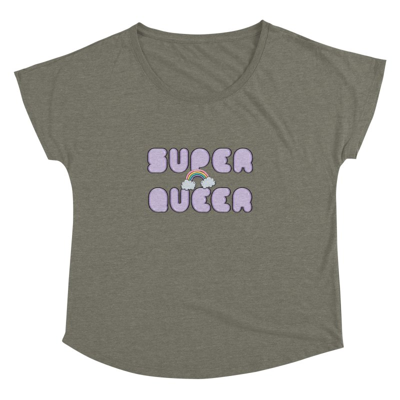 Super Queer Women's Dolman Scoop Neck by Super Normal Shop
