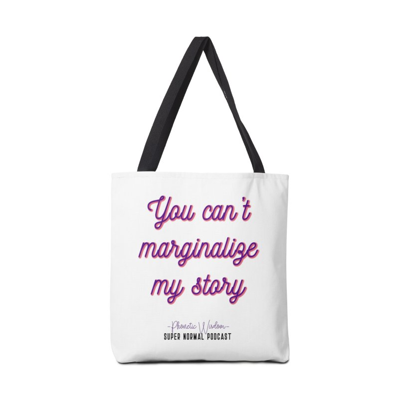 You Can't Marginalize My Story Accessories Tote Bag Bag by Super Normal Shop