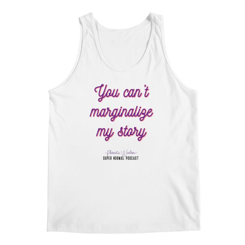 You Can't Marginalize My Story Men's Regular Tank by Super Normal Shop