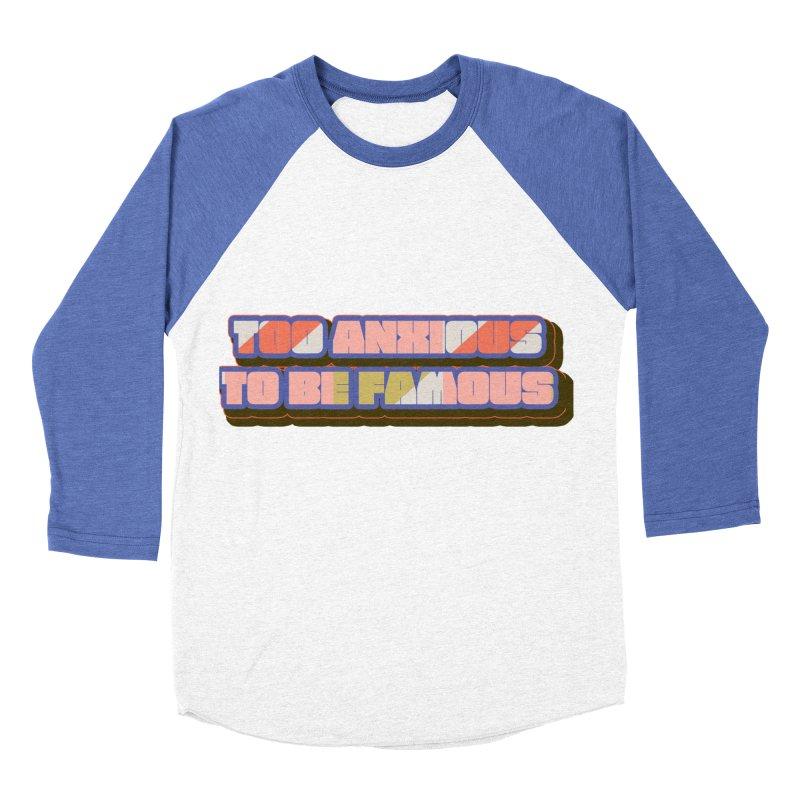 Too Anxious 4 U Men's Baseball Triblend Longsleeve T-Shirt by Super Normal Shop