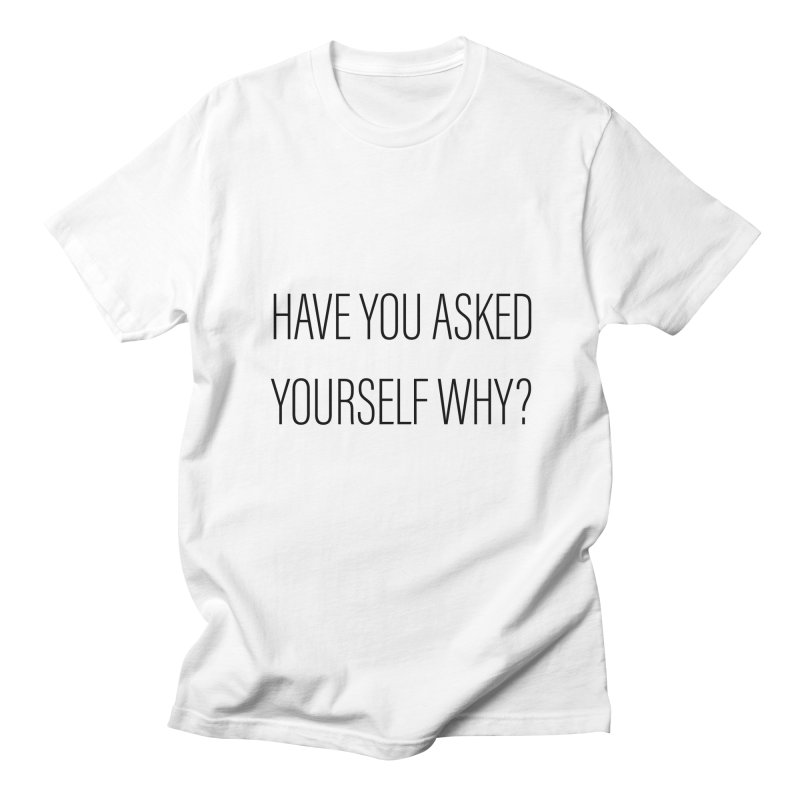Have You? Men's T-Shirt by Smokedsamman
