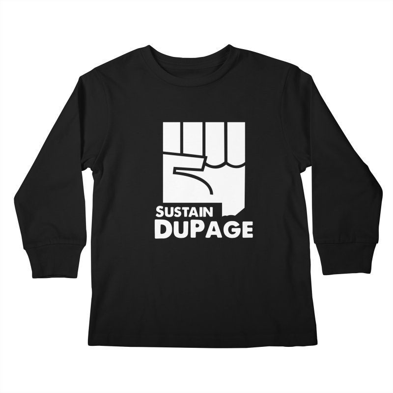 Sustain DuPage Long Sleeve in Kids Longsleeve T-Shirt Black by Sustain DuPage's Artist Shop