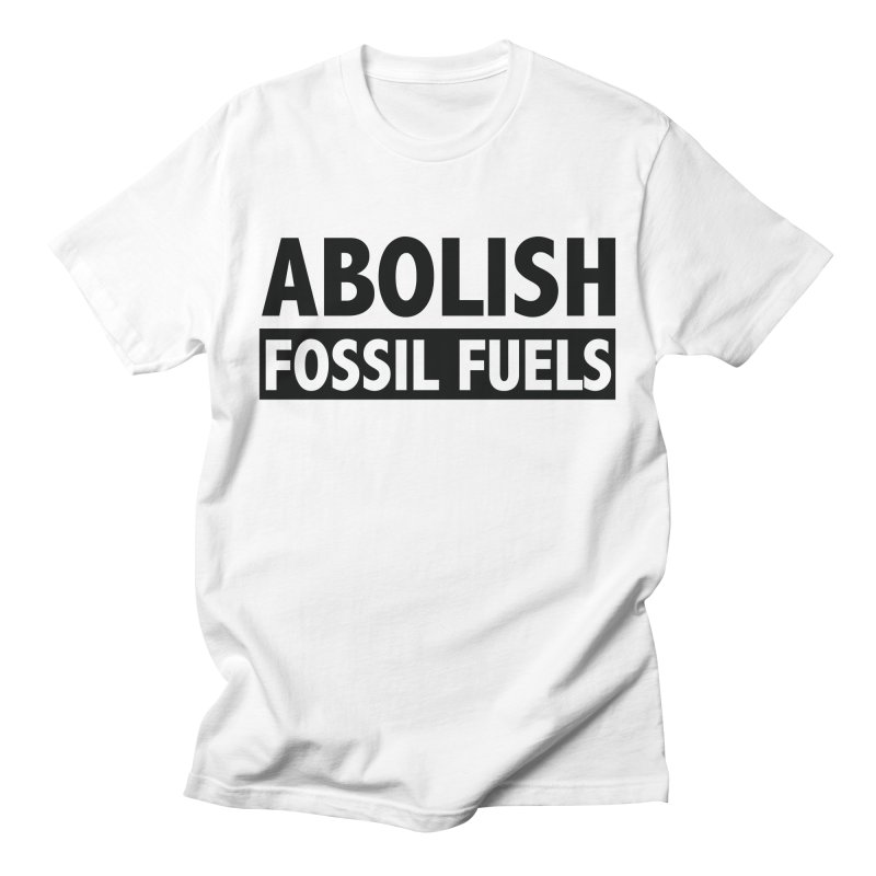 Abolish Women's Regular Unisex T-Shirt by Sustain DuPage's Artist Shop