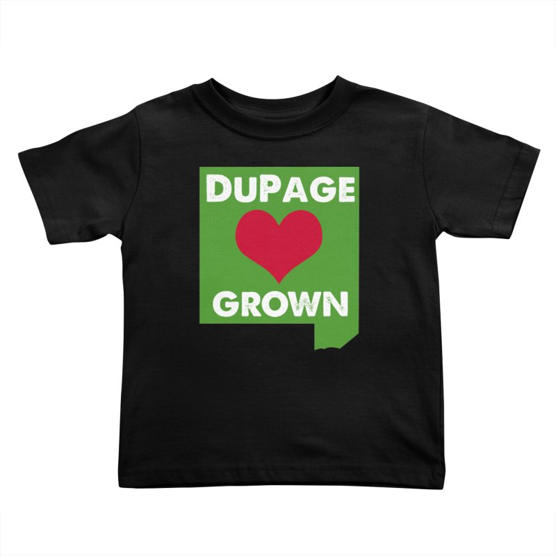 DuPageGrown in Kids Toddler T-Shirt Black by Sustain DuPage's Artist Shop