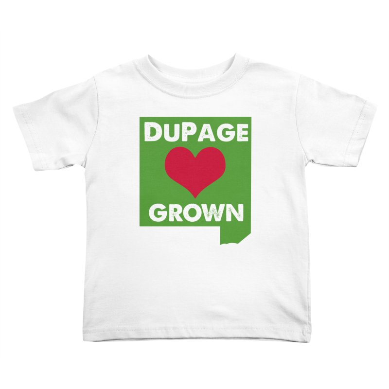 DuPageGrown in Kids Toddler T-Shirt White by Sustain DuPage's Artist Shop