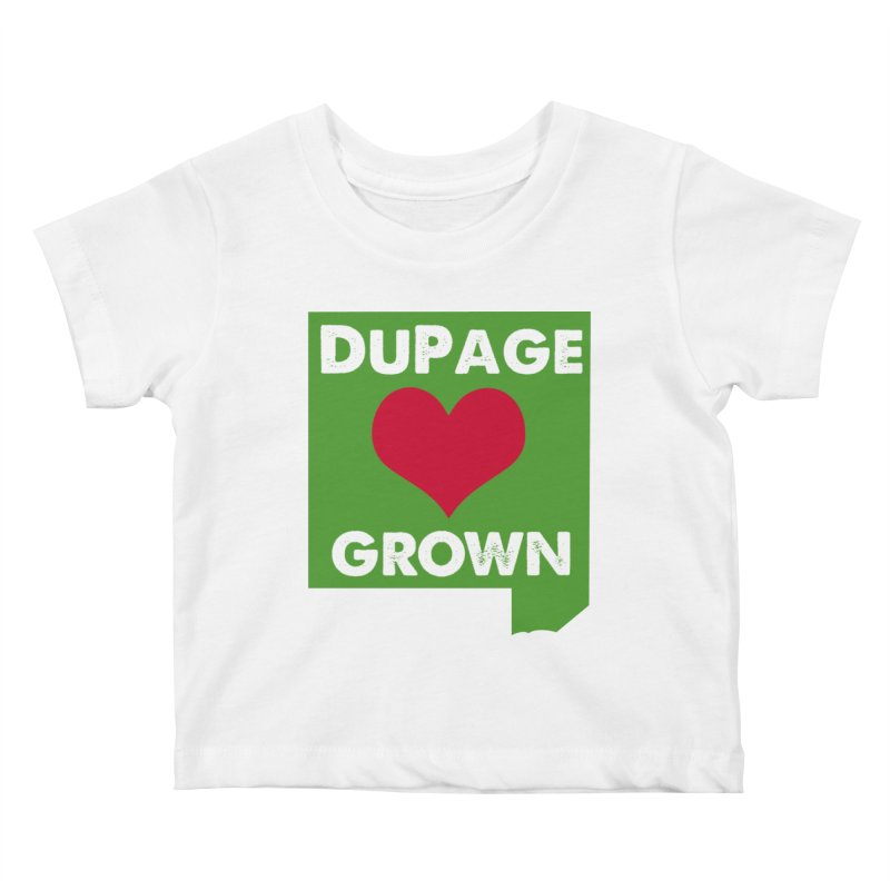 DuPageGrown in Kids Baby T-Shirt White by Sustain DuPage's Artist Shop