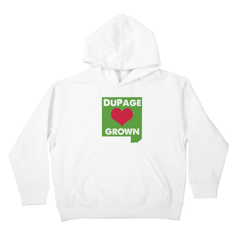 DuPageGrown in Kids Pullover Hoody White by Sustain DuPage's Artist Shop