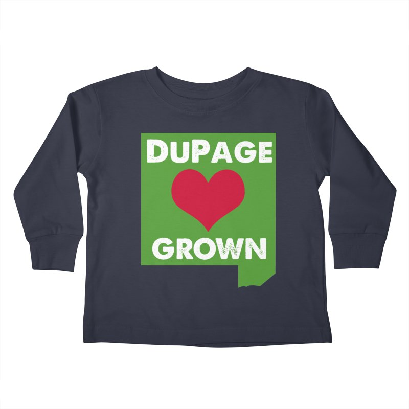 DuPageGrown Kids Toddler Longsleeve T-Shirt by Sustain DuPage's Artist Shop