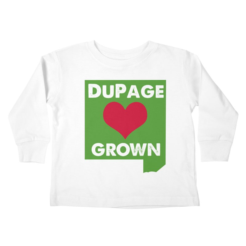 DuPageGrown in Kids Toddler Longsleeve T-Shirt White by Sustain DuPage's Artist Shop
