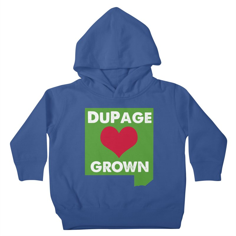 DuPageGrown Kids Toddler Pullover Hoody by Sustain DuPage's Artist Shop