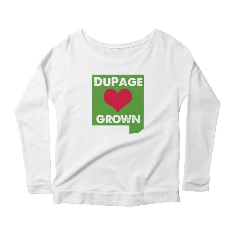 DuPageGrown in Women's Longsleeve Scoopneck  White by Sustain DuPage's Artist Shop