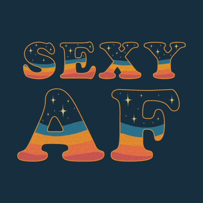 SEXY AF by T.A.BRYANT