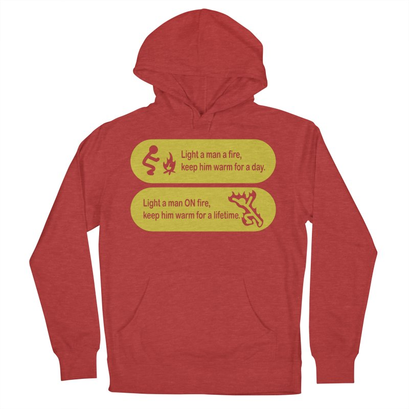Light a Man a Fire ... Women's Pullover Hoody by TCarver T-shirt Designs