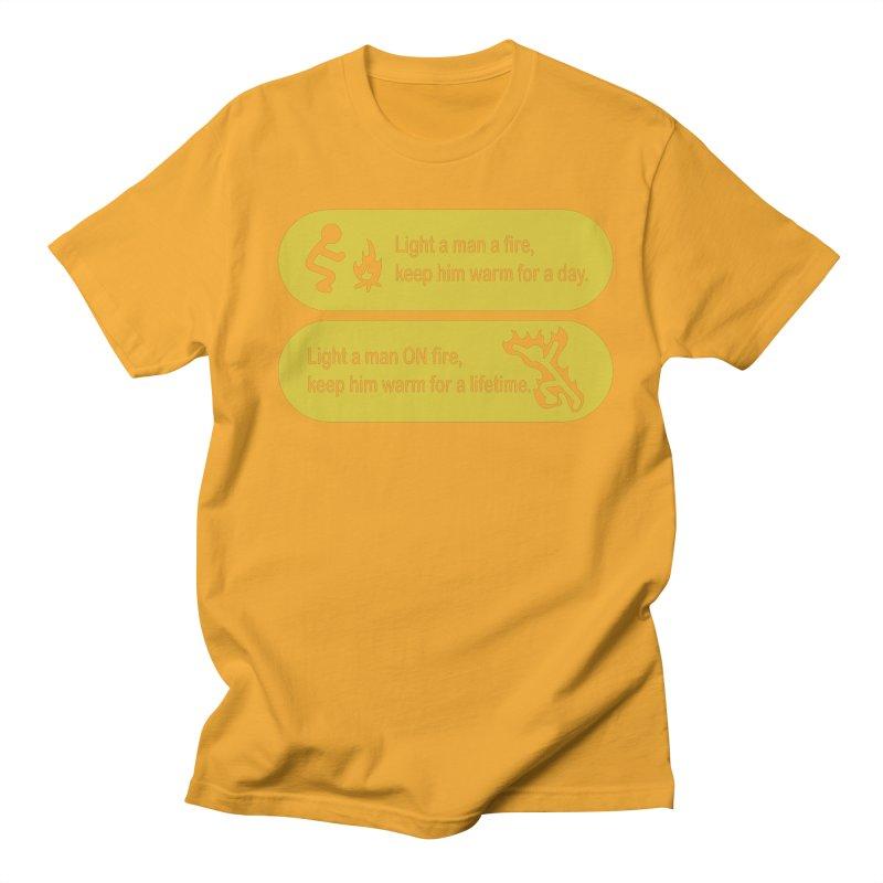 Light a Man a Fire ...   by TCarver T-shirt Designs