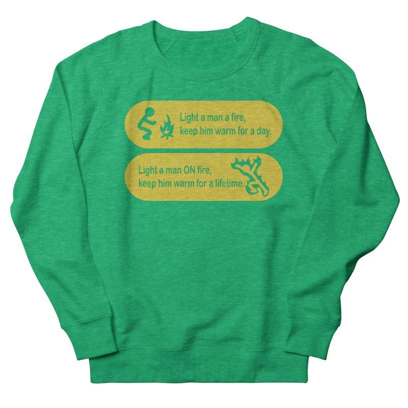 Light a Man a Fire ... Women's Sweatshirt by TCarver T-shirt Designs