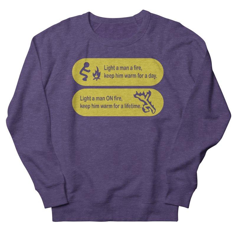 Light a Man a Fire ... Men's Sweatshirt by TCarver T-shirt Designs