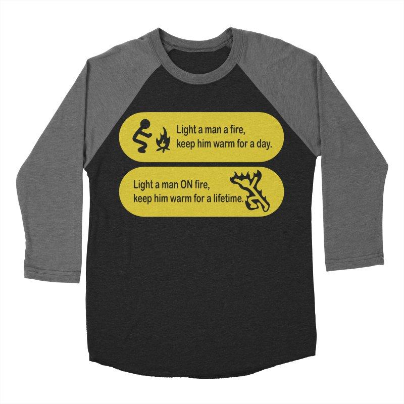 Light a Man a Fire ... Men's Baseball Triblend T-Shirt by TCarver T-shirt Designs