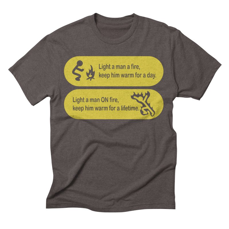 Light a Man a Fire ... Men's Triblend T-shirt by TCarver T-shirt Designs