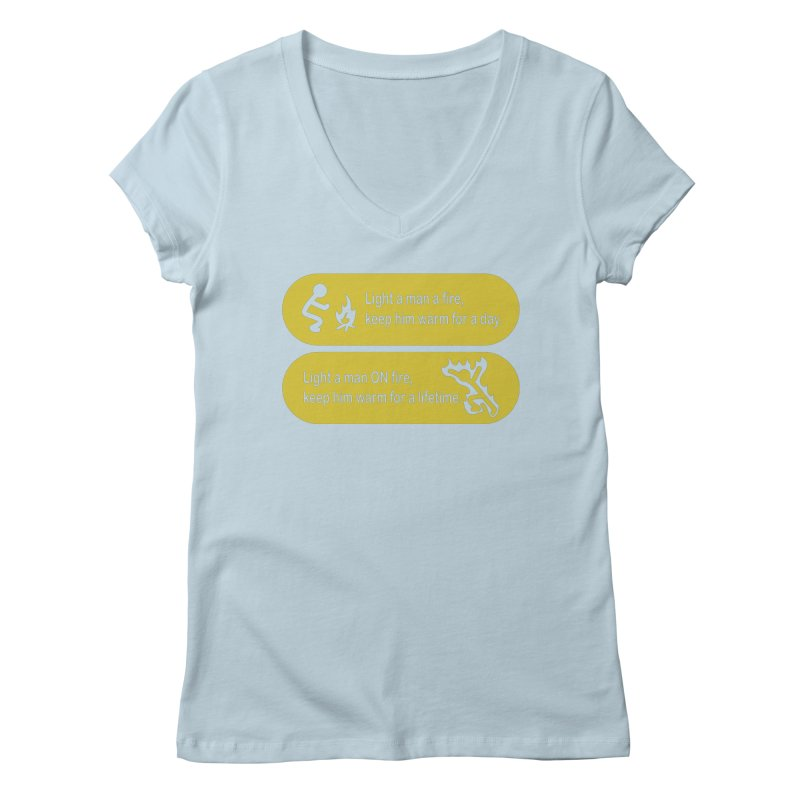 Light a Man a Fire ... Women's V-Neck by TCarver T-shirt Designs