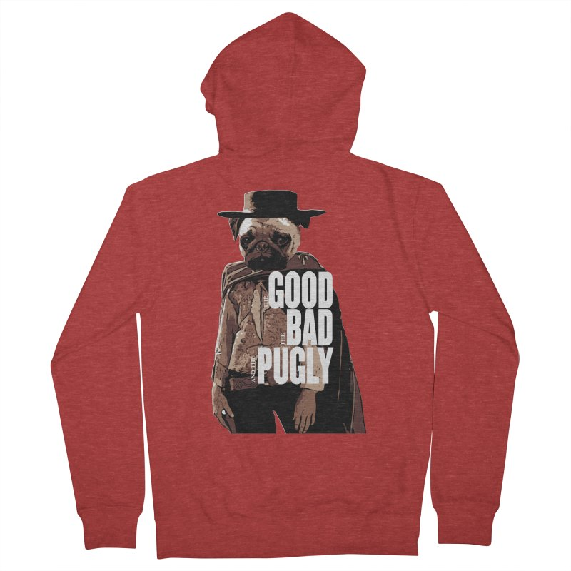 The Good, The Bad, and The Pugly Women's Zip-Up Hoody by TCarver T-shirt Designs
