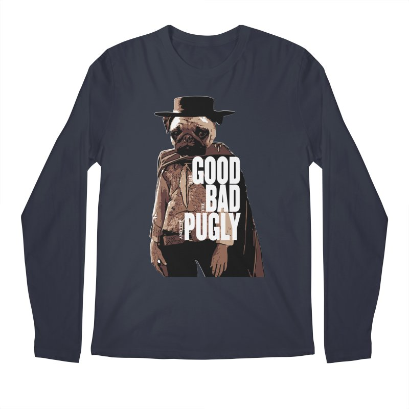 The Good, The Bad, and The Pugly Men's Longsleeve T-Shirt by TCarver T-shirt Designs