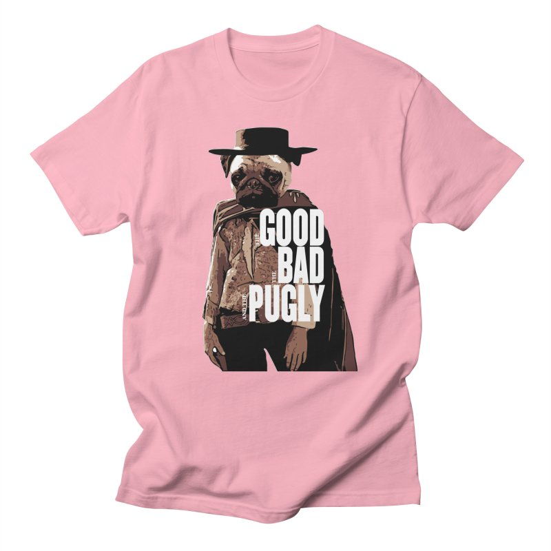 The Good, The Bad, and The Pugly Men's T-Shirt by TCarver T-shirt Designs