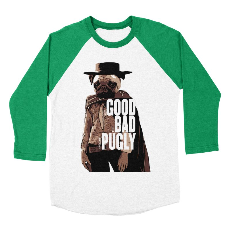 The Good, The Bad, and The Pugly Women's Baseball Triblend T-Shirt by TCarver T-shirt Designs
