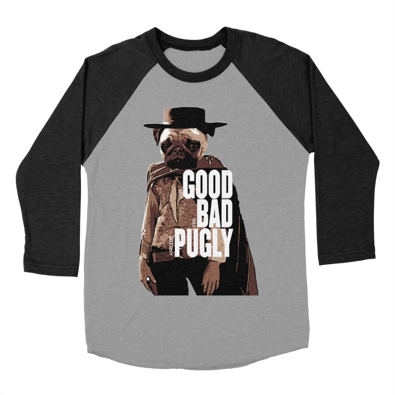 The Good, The Bad, and The Pugly Men's Baseball Triblend T-Shirt by TCarver T-shirt Designs